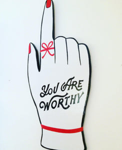 You Are Worthy Hand Painted Inspirational Art