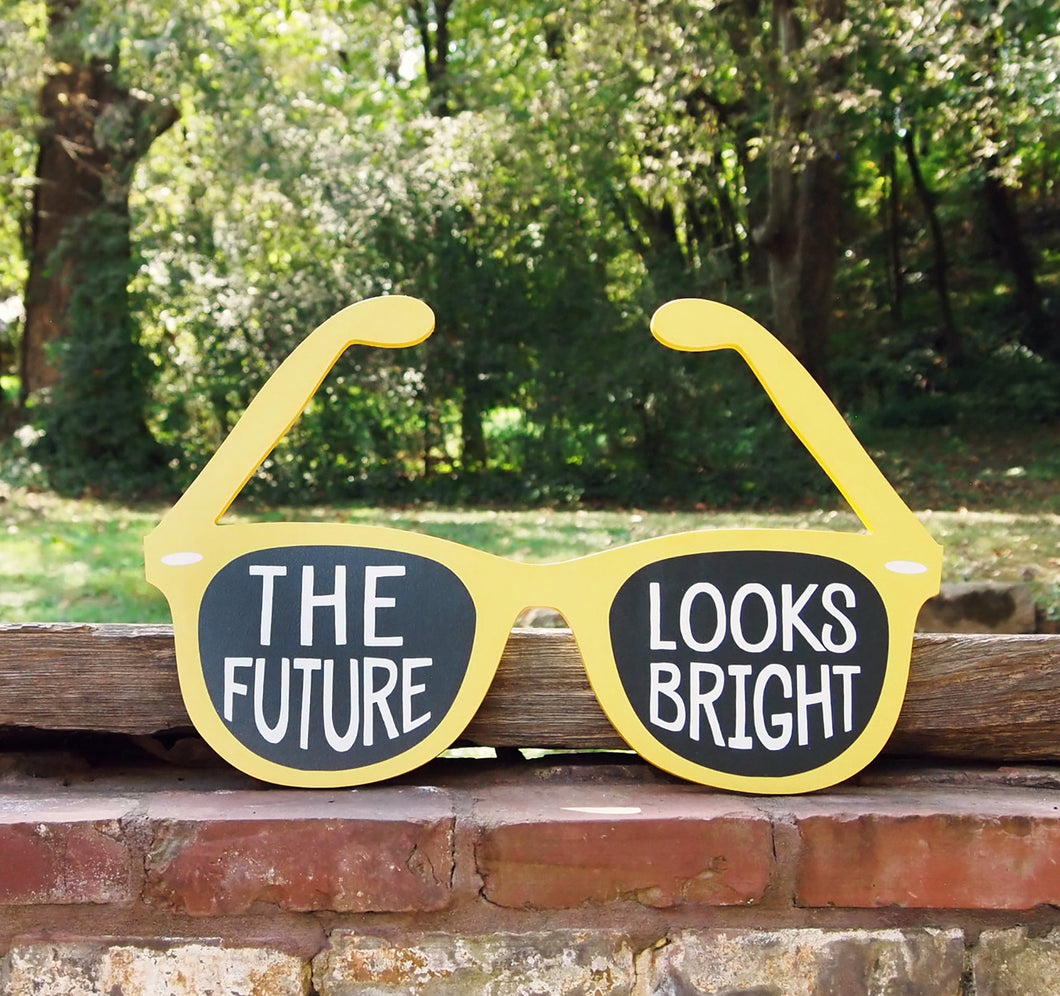 The Future Looks Bright Summer Sunglasses Wood Sign