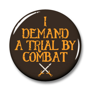 We demand a trial by combat