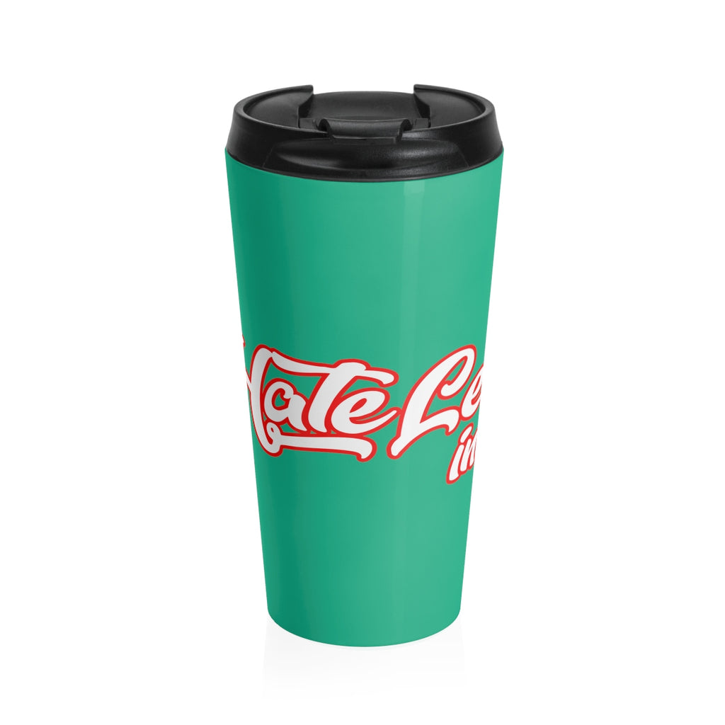 HateLess Stainless Steel Travel Mug