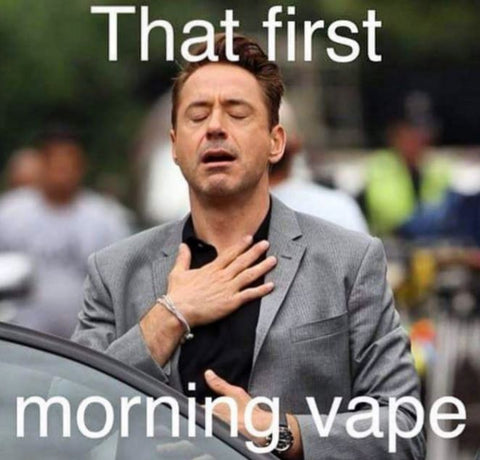 Good Morning. Good Evening. How's Your Vaping?