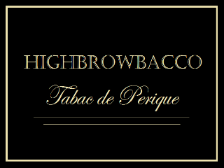 Highbrowbacco - tabac de Perique