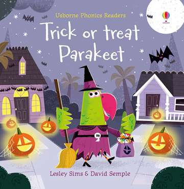 Usborne Phonics Readers Trick or treat Parakeet