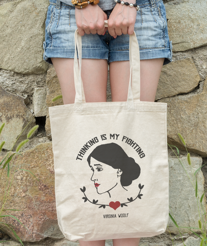 "Virginia Woolf ""Thinking is my Fighting"" Tote"