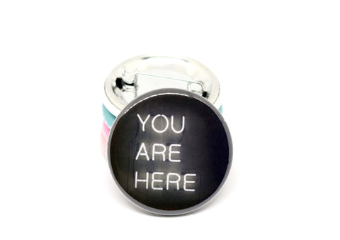 You Are Here Pin / Magnet