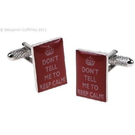Don't tell me to Keep Calm Cufflinks