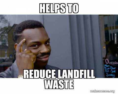 Picture of a man pointing his finger at his head saying. Text over image saying 'helps to reduce landfill waste'.