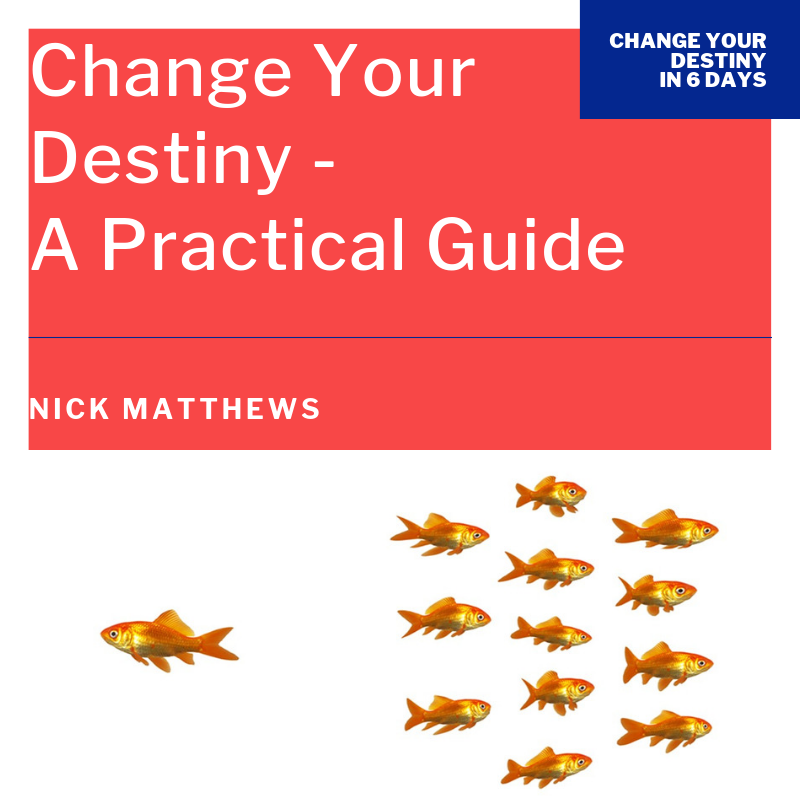 Change Your Destiny In 6 Days - Practical Guide