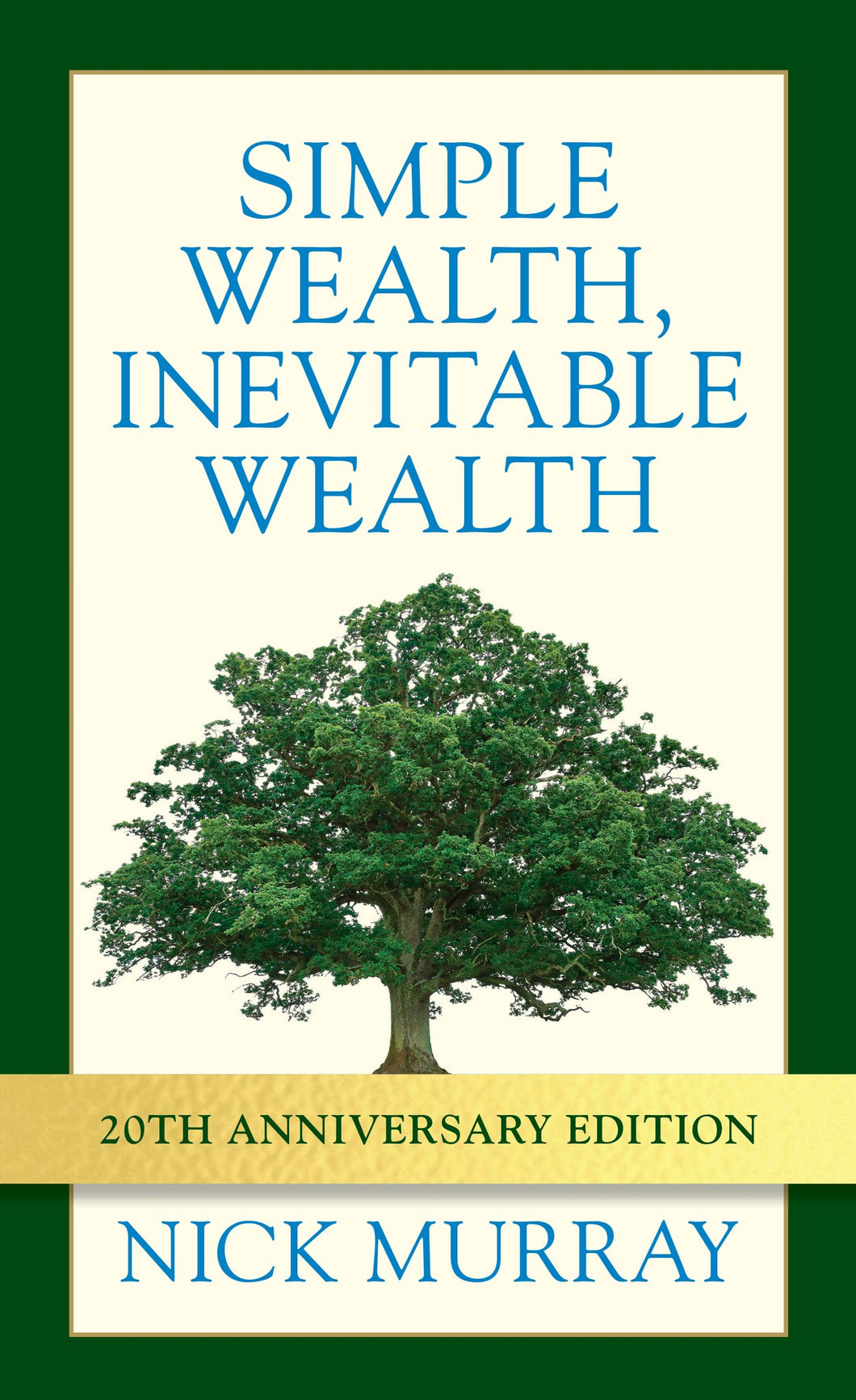 Simple Wealth, Inevitable Wealth 10 copies for the price of 9