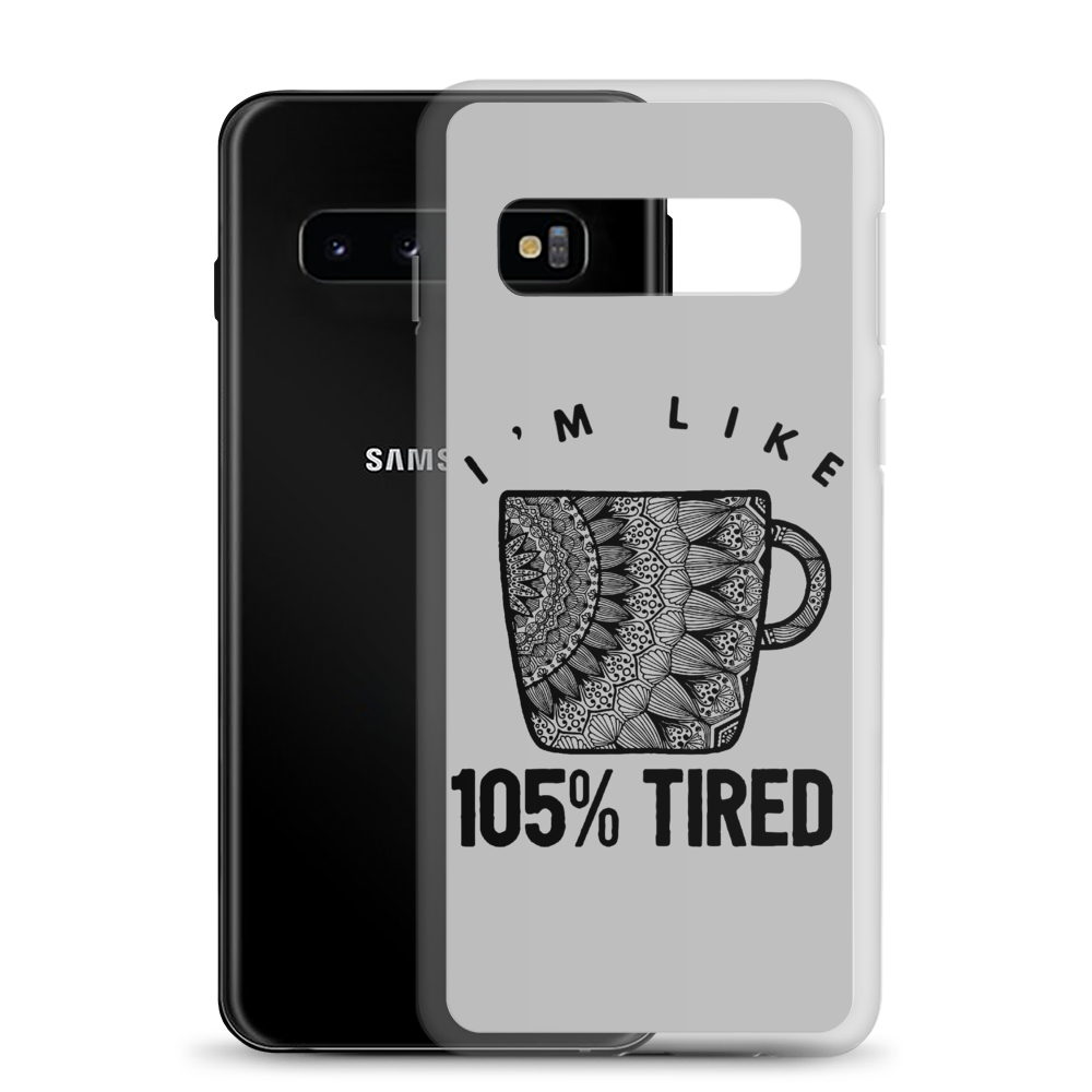 105% Tired Samsung Case