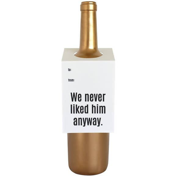 We Never Liked Him Wine & Spirit Tag