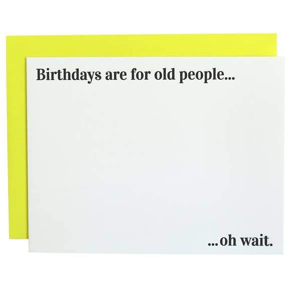 Birthdays are for Old People Greeting Card