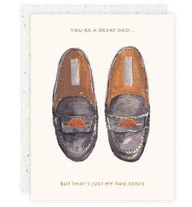 You're A Great Dad...But That's Just My Two Cents Card