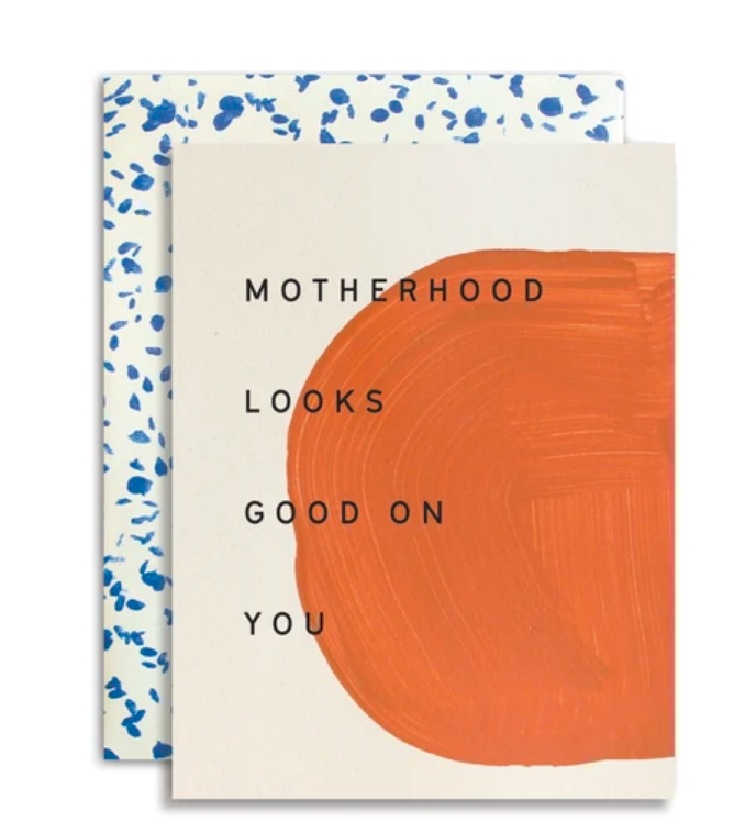Motherhood Looks Good On You Card