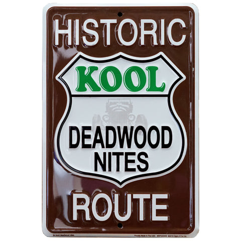 Historic Route Kool Deadwood Nites Road Sign