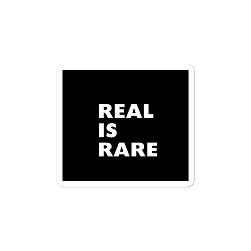 Real is Rare Bubble-Free stickers