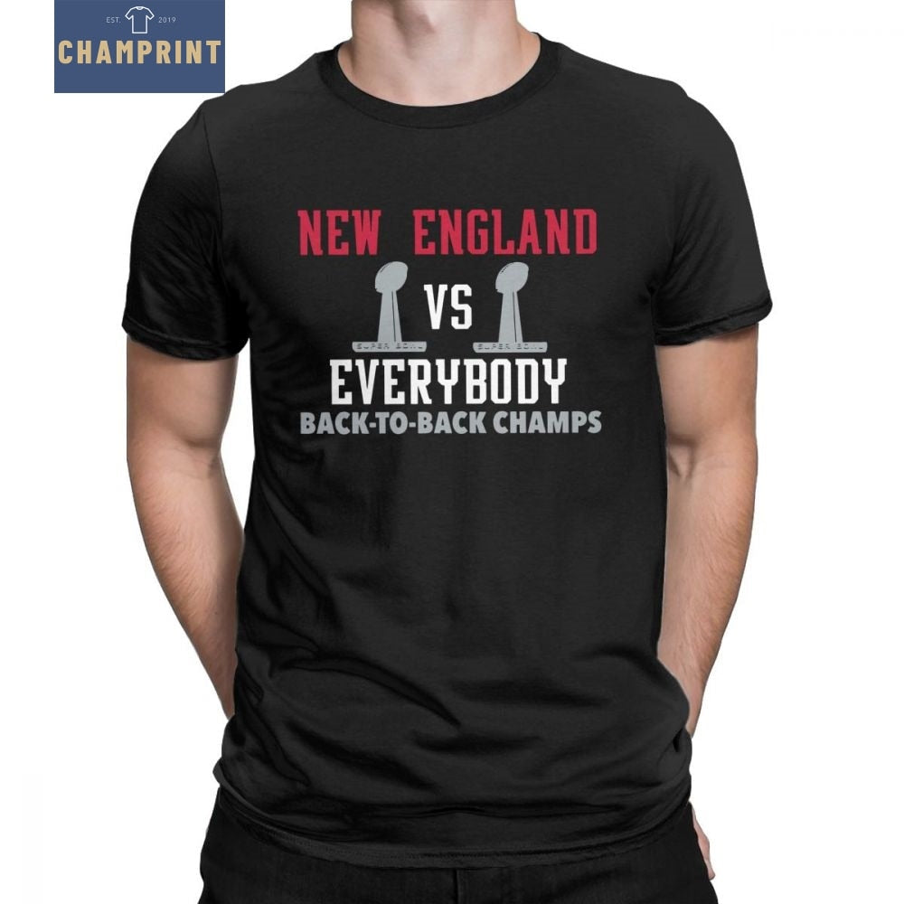 """New England VS Everybody Back To Back Champs"" Superbowl T-Shirt for Men!"