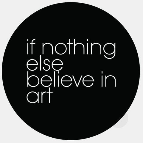 "opaque ""if nothing else believe in art"" reusable macbook sticker by tabtag"