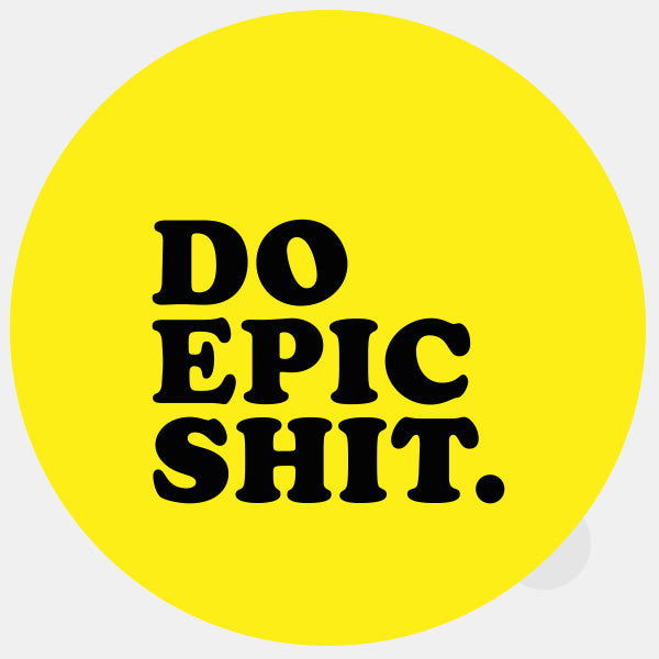 "opaque ""Do Epic Shit"" reusable macbook sticker by tabtag"