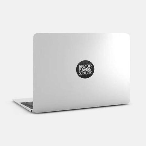 "silver ""take your pleasure seriously"" reusable macbook sticker on a mac by tabtag"