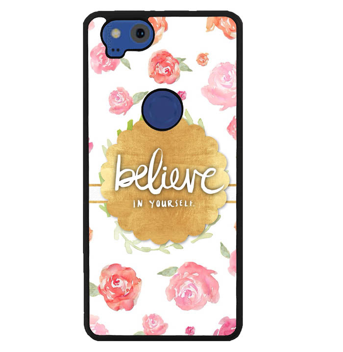 BELIEVE IN YOURSELF W4767 Google Pixel 2 Case