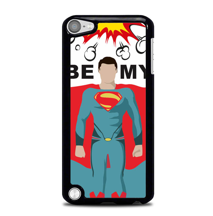 Be My Superman Y2519 iPod Touch 5 Case