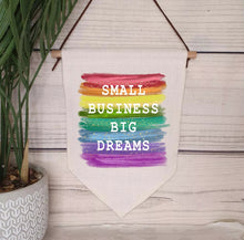Load image into Gallery viewer, Small Business Big Dreams Pennant Banner