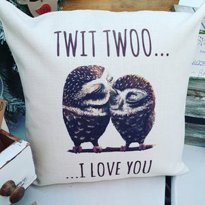 Twit Twoo I love you cushion