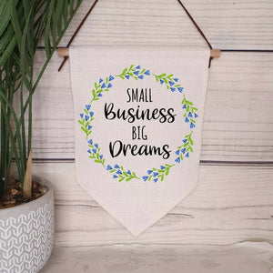 Small Business Big Dreams Pennant Banner