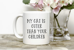 My Cat is Cuter than your Children,Cat Mug,Mug