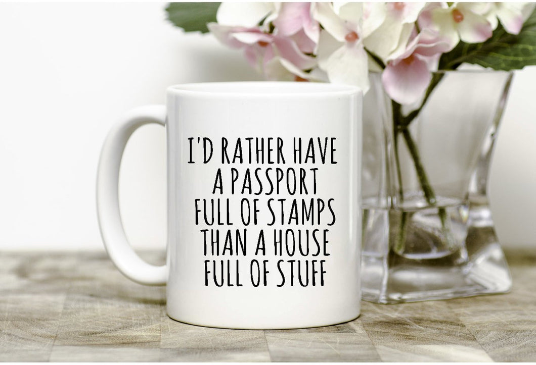 I'd rather have a passport full of stamps mug, Travellers Mug,Adventure Mug