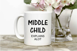 Middle Child Mug,funny mug