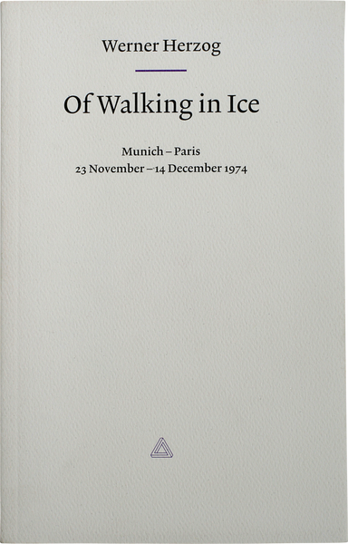 werner herzog - of walking in ice