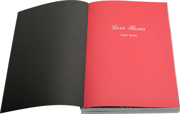 Dash Snow - Love Roses Book