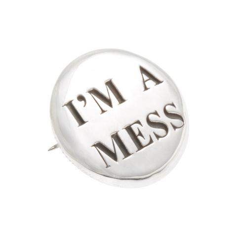 I'm A Mess Badge