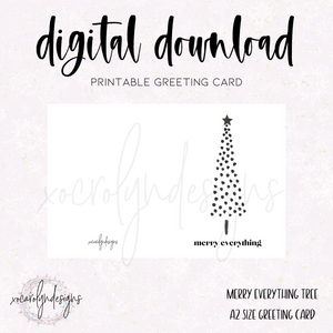 PRINTABLE GREETING CARD: Merry Everything