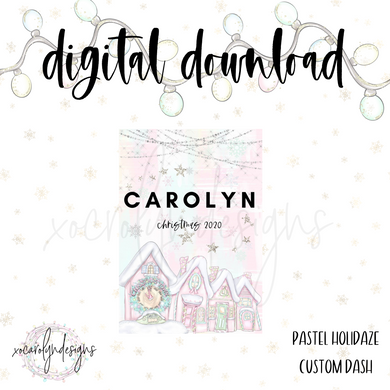 DIGITAL: Pastel Holidaze Custom Dash (ALL SIZES)