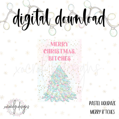 DIGITAL: Pastel Holidaze Merry B*tches (Personal Rings)