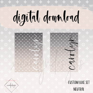 DIGITAL: Custom Luxe Neutrals (ALL SIZES)