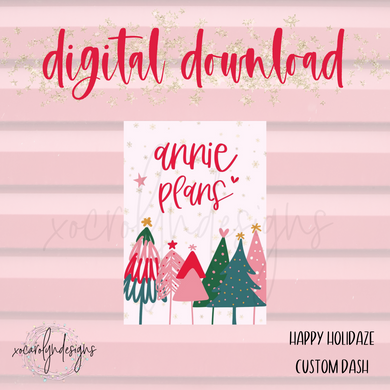 DIGITAL: Happy Holidaze Custom Dash (ALL SIZES)