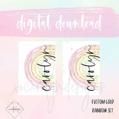 DIGITAL: Custom Gold Rainbow (ALL SIZES)