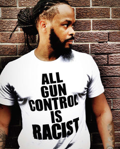 """All Gun Control Is Racist"" White Tee"