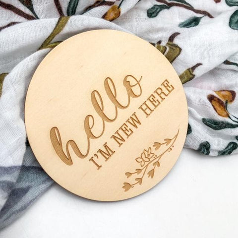 """Hello I'm New Here"" Floral Baby Announcement Disc"