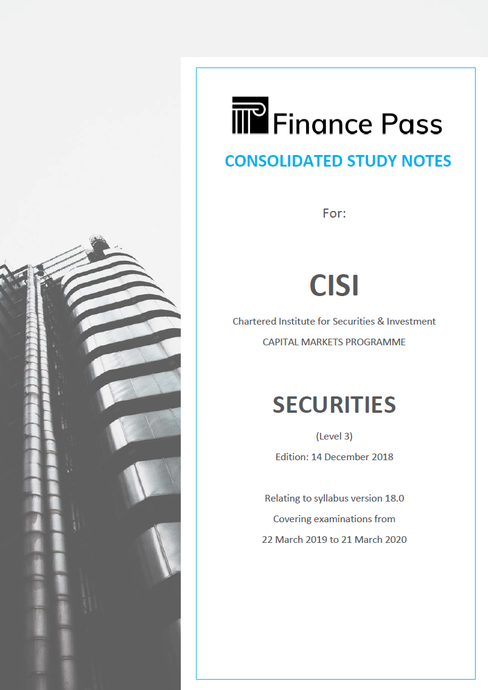 FREE Sample Pages of Study Notes for CISI Capital Markets Programme, SECURITIES (Level 3), Edition 14, December 2018, Syllabus Version 18.0 (10 pages approx.)