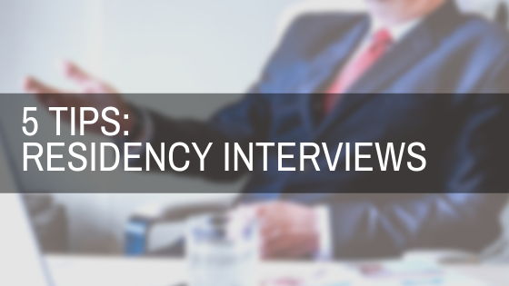 5 Tips for Residency Interviews