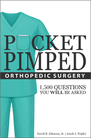 Pocket Pimped: Orthopedic Surgery
