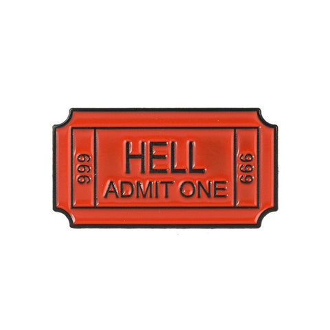 """Hell Admit One"" Ticket to Hell Pin Default Title"
