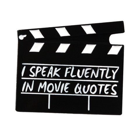 """I speak Fluently In Movie Quotes"" Clapboard Pin Default Title"