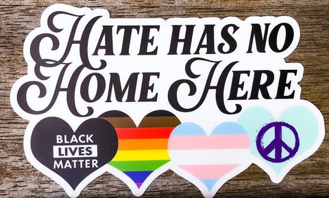 Hate has no home here, all are welcome antiracist