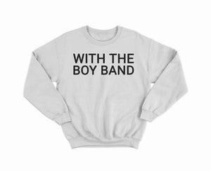"""With the Boy Band"" Crew Neck Grey"